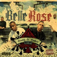 Belle Rose, Double Or nothin by nkrumah
