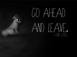 Just go ahead and leave by xxUnder-ratedxx
