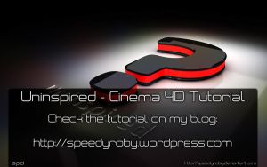 Uninspired - C4D Tutorial by SpEEdyRoBy
