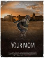 Your Mom Movie Poster by DoomSong8765
