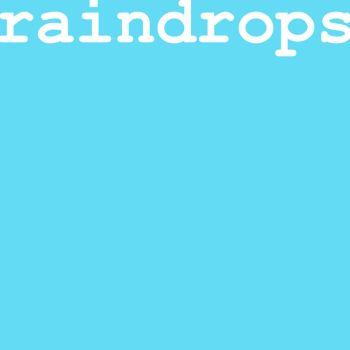 raindrops by spicone