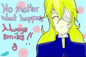 No matter what happens, Always smiles! by WndN3