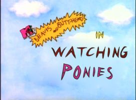 Beavis and Butthead In: Watching Ponies (Video) by IFlySNA94