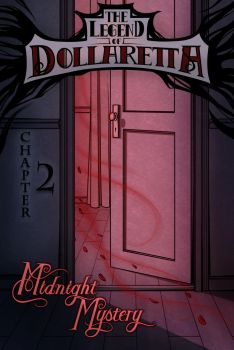 The Legend of Dollaretta Chapter2 Midnight Mystery by erryCherry