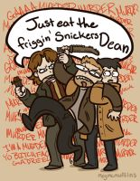 Just Eat the Friggin' Snickers Dean by megmcmuffins