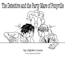 The Detective and the Party Mare of Ponyville Req by Ceehoff