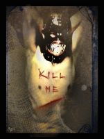 Kill me by Chatterly