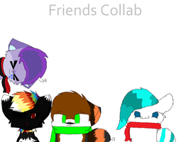 friends collab by MusicForRush