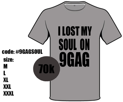 I LOST MY SOUL ON 9GAG SHIRT FOR SALE by anggaa