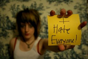 I hate everyone. Edited by SilentDistractions