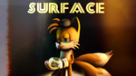 Sonic Surface - Tails Wallpaper (Coming Soon) by ShushiKillers