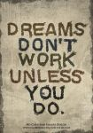 DREAMS DON'T WORK UNLESS YOU DO by HDChristianimages