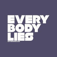 Everybody lies. by eatthewords
