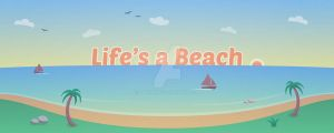 Life's a Beach! by martinemes