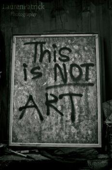 This is Not Art by MelLlionXbread