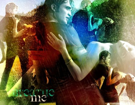Breathe Me- Edward and Bella by BellaX3Edward