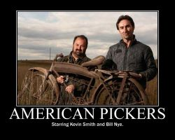 American Pickers Demotivationa by IronBloodAika