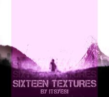 Sixteen Textures By Itsyesi by itsyesi