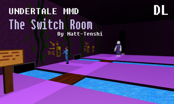 [Undertale MMD] The Switch Room +DL by Natt-Tenshi