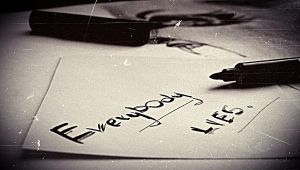 EVERYBODY LIES. by thehereticanthem