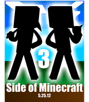 Side of Minecraft 3 Poster by ThePivotsXXD
