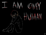 I aM OnLy HuMaN by ArtProducer95