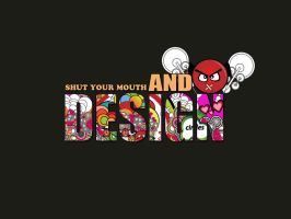 shut your mouth and design by alternatepicker83