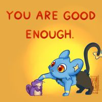 You Are Good Enough by KumaMask