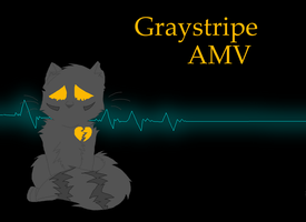 Graystripe AMV Title by fluffyattackify