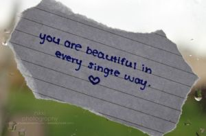 you are beautiful. by xhellobrightsidex