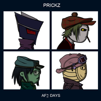 Prickz AF2 Days / Gorrillaz Demon Days by CyborgROX