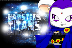 Raven - Hamster Titans by SelyElyDis