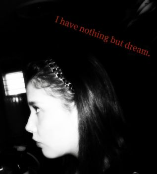 I have nothing but dream by lgkkarla