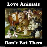 Love Animals, Don't Eat Them by PopeyeTheoB