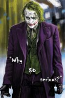 ''Why so serious?'' by avix
