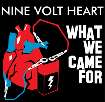 Nine Volt Hearts - 'What We Came For' album cover by Baron-Kettell