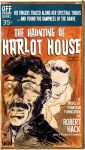 The Haunting of Harlot House by RobertHack