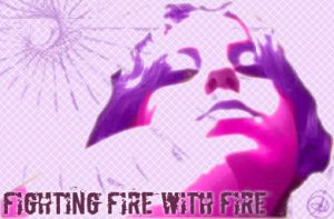 fighting_fire_with_fire by RottenRoll