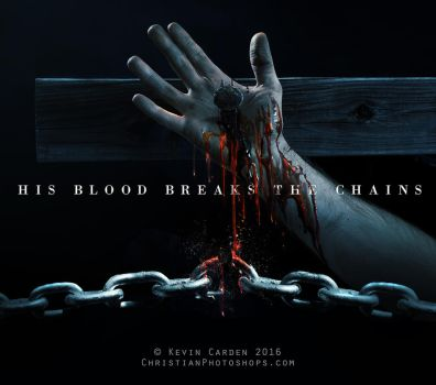 His Blood Breaks The Chains by kevron2001