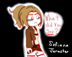 Sofiana Jeraster ''WHAT DID YOU SAY'' by Whitewing1122