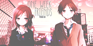 One Week Friends by Totoro-GX
