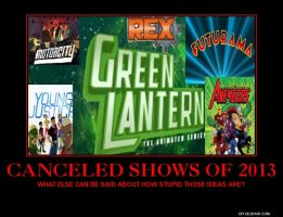 Parody Motivator: Canceled 2013 Shows by SilverZeo