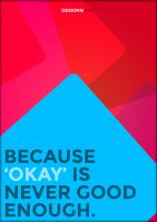 Because Okay Is Never Good Enough. by UJz
