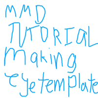 MMD Making Eye Template(YOUTUBE VIDEO) by Icon-Comission