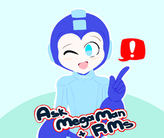 Ask Blog Update - Ask MegaMan and RMs by LoaS-ScourgeTH