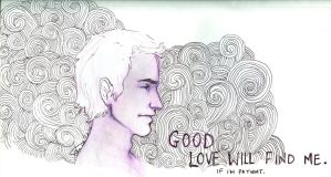 good love will find me, if I'm patient by rararachelmarie