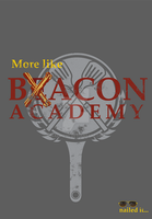 More like Bacon Academy :P by Sleemonc