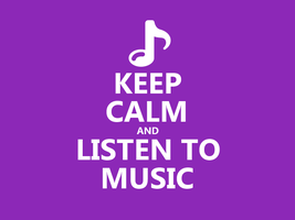 Keep Calm #010 - And Listen To Music by HundredMelanie