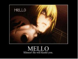 Mello Motivational Poster by TwistedxVision