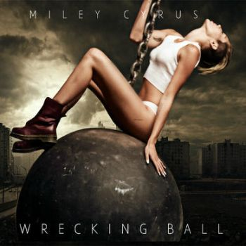 Miley Cyrus // Wrecking Ball (Fanmade Single Cover by Lillyunicorn